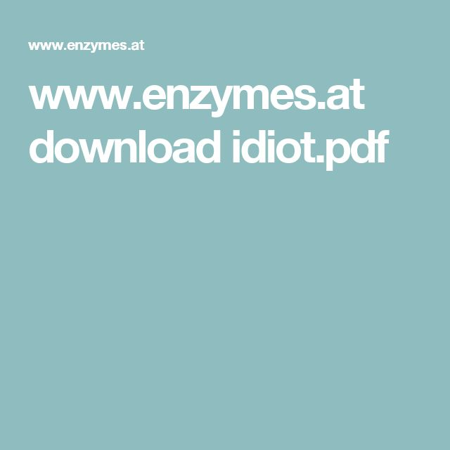 www.enzymes.at download idiot.pdf