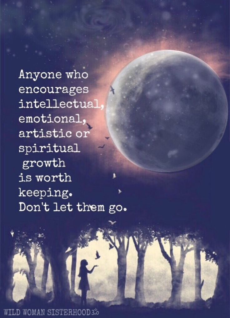 Anyone who encourages intellectual, emotional, artistic or spiritual growth is worth keeping. Don't let them go.. WILD WOMAN SISTERHOODॐ #WildWomanSisterhood #wildwoman #wildmoonwoman #wildwomanmedicine #EmbodyYourWildNature