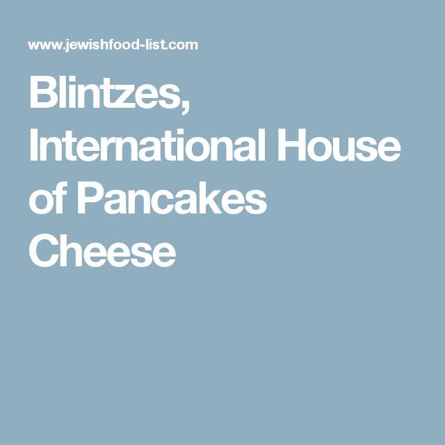 Blintzes, International House of Pancakes Cheese