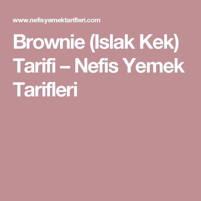 Brownie (Islak Kek) Tarifi – Nefis Yemek Tarifleri
