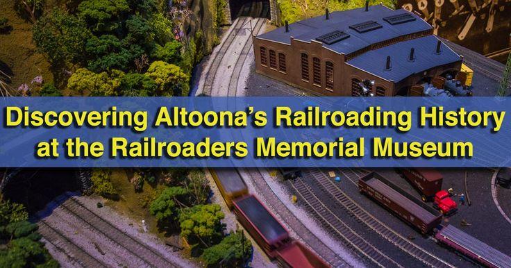 The Railroaders Memorial Museum in Altoona, Pennsylvania, covers the history of railroading in this central PA city, and what life was like for workers and their families.