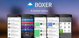 Boxer Pro - Free Email Inbox App V2.6.3  Jueves 15 de Octubre 2015.By : Yomar Gonzalez ( Androidfast )   Boxer Pro - Free Email Inbox App V2.6.3 Requisitos: 4.1 y versiones posteriores Descripción: Boxer es una aplicación de correo electrónico más rápido inteligente seguro que apoye su Gmail Exchange Outlook Yahoo Hotmail iCloud Oficina 365 IMAP y cuentas de correo POP3. Con integraciones a tus servicios favoritos como Dropbox Box y Evernote es más fácil que nunca para mantenerse organizado…