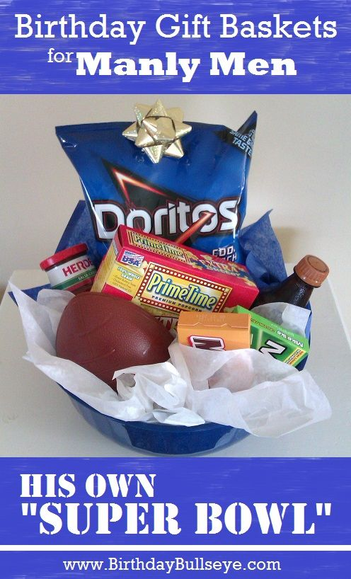 """Great ideas for homemade birthday gift baskets for manly men from BirthdayBullseye.com - I like the sports fan's own """"Super Bowl"""". I'll remember this for his next birthday!"""