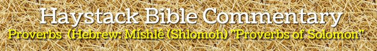 Haystack Commentary: Proverbs: Proverbs 22:17-21: Incline your ear and hear the w...