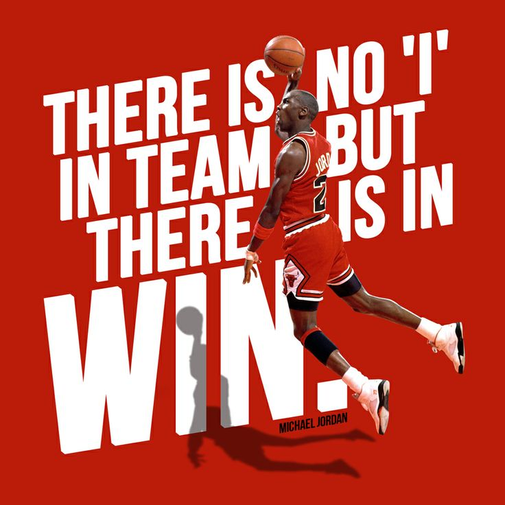 Michael Jordan quote There is no 'i' in team but there is