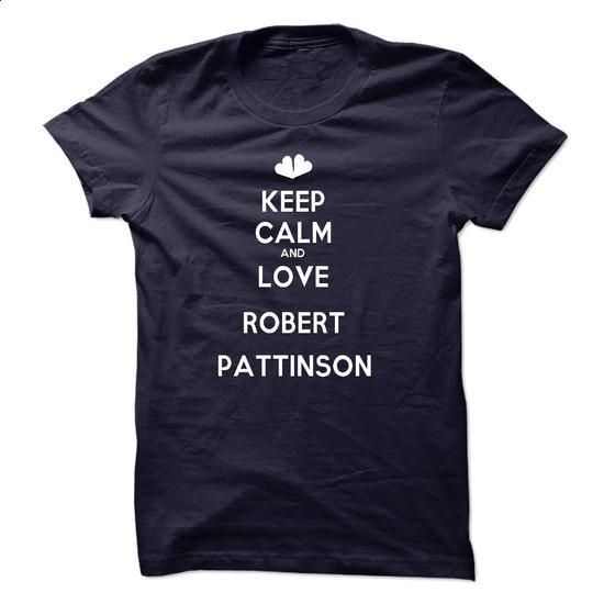 Keep Calm And Love Robert Pattinson Forever - #white hoodie #cute t shirts. ORDER HERE => https://www.sunfrog.com/LifeStyle/Keep-Calm-And-Love-Robert-Pattinson-Forever.html?60505