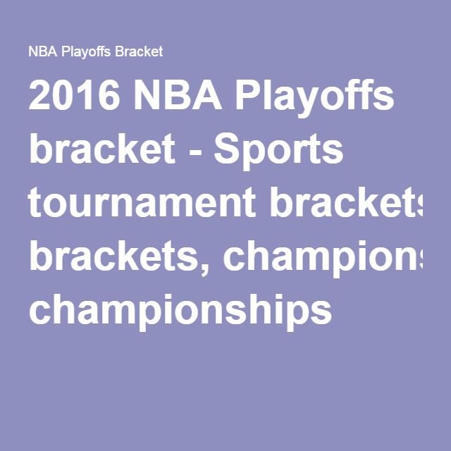 2016 NBA Playoffs bracket - Sports tournament brackets, championships
