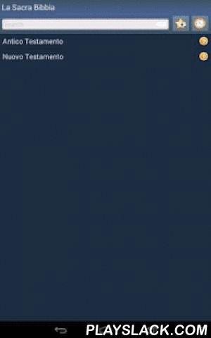 Italian Holy Bible  Android App - playslack.com , La Bibbia - Italian Bible [Rivedutta]Si prega di scegliere un libro della Sacra Bibbia in lingua italianaAntico TestamentoGn [1] GenesiEx [2] EsodoLv [3] LeviticoNm [4] NumeriDt [5] DeuteronomioJs [6] GiosuèJg* [7] GiudiciRt [8] Ruth1Sm [9] 1 Samuele2Sm [10] 2 Samuele1Kn [11] 1 Re2Kn [12] 2 Re1Ch [13] 1 Cronache2Ch [14] 2 CronacheEz [15] EsdraNh [16] NehemiaEs [17] EsterJb [18] GiobbePs [19] SalmiPr [20] ProverbiEc [21] EcclesiasteSn [22]…