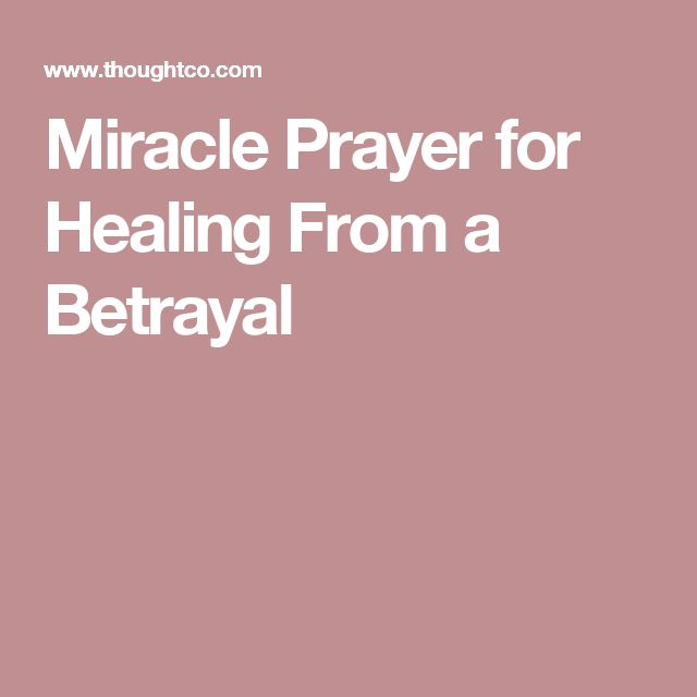 Miracle Prayer for Healing From a Betrayal