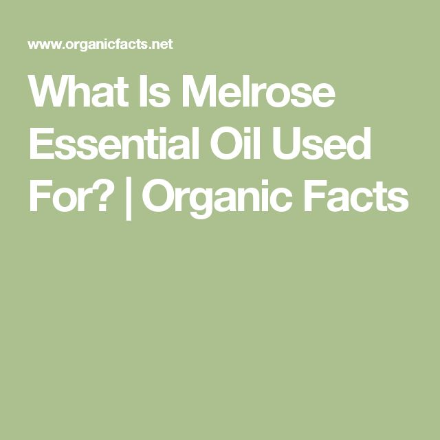 What Is Melrose Essential Oil Used For? | Organic Facts