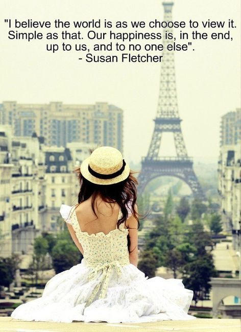 Oh Paris!!!Life Quotes, Susan Fletcher, Remember This, Inspiration, Life Mottos, Choose Happy, Well Said, Happy Is, Choo Happy