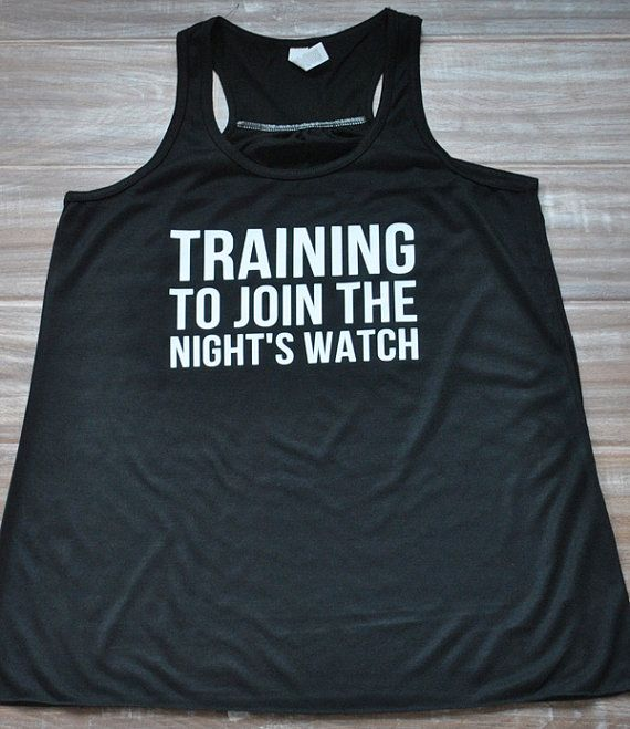 Training To Join The Night's Watch Tank Top - Crossfit Shirt - Running Shirt - Workout Tank Top