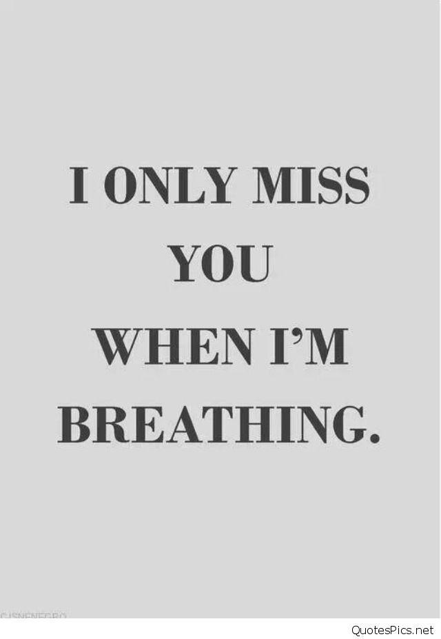 Tu me manques seulement quand je respire.