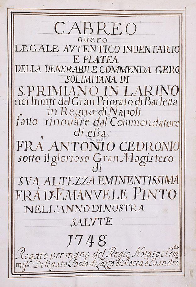 """""""Cabreo ovvero Inventario e Platea"""" della Commenda di S. Primiano, fatta rinnovare dal commendatore fra' Antonio Cedronio (1748)"""