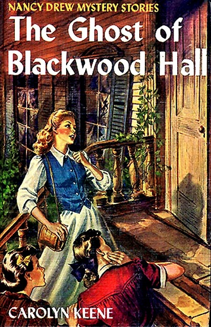 The Ghost of Blackwood Hall (Nancy Drew Mystery Stories # 25, originally published 1948) by Carolyn Keene.