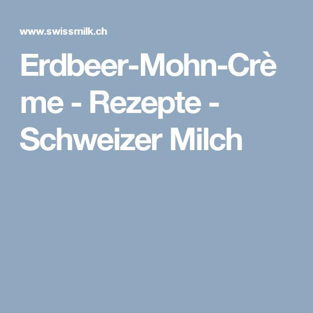 Erdbeer-Mohn-Crème - Rezepte - Schweizer Milch