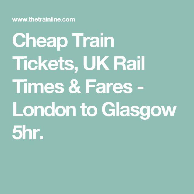 Cheap Train Tickets, UK Rail Times & Fares - London to Glasgow 5hr.