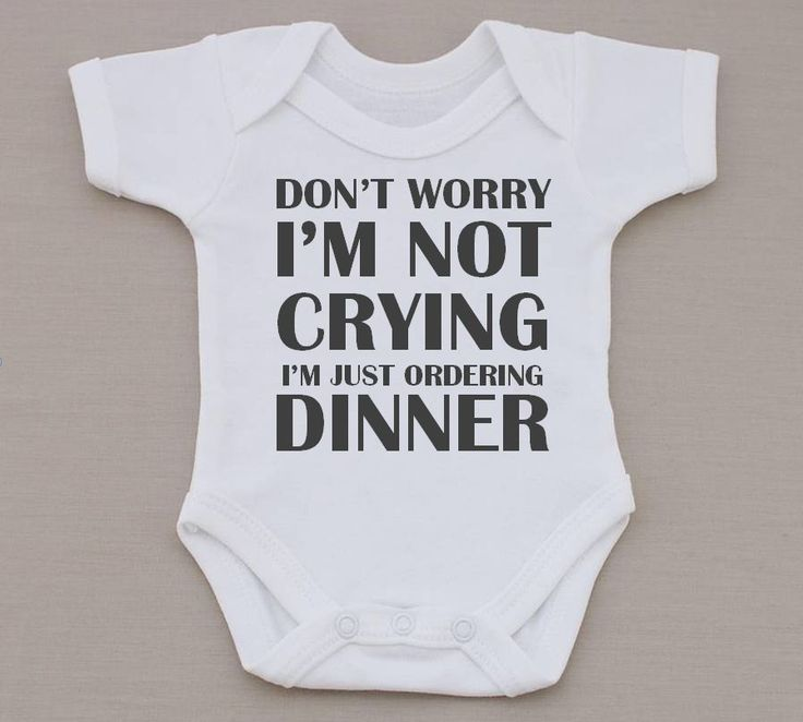 Don't Worry I'm Not Crying I'm Just Ordering Dinner Funny Baby Vest / Bodysuit