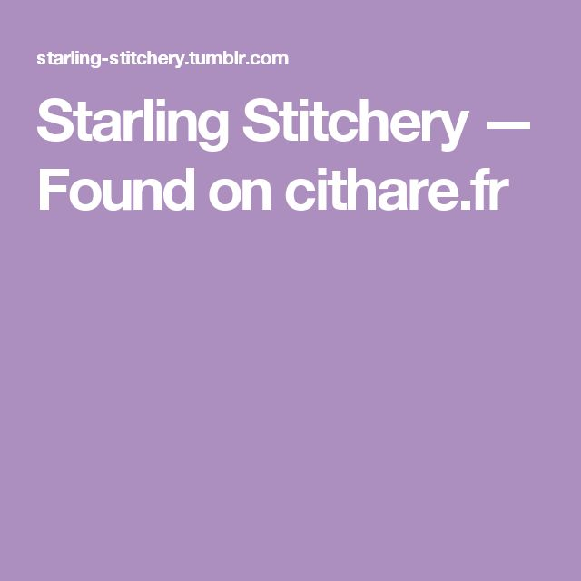 Starling Stitchery — Found on cithare.fr