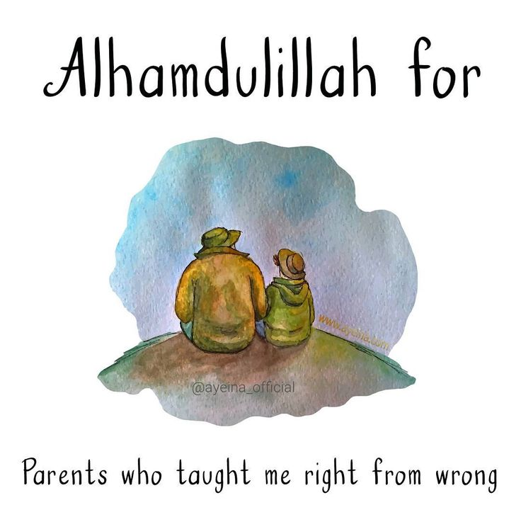 98. Alhamdulillah for parents who taught me right from wrong. #AlhamdulillahForSeries