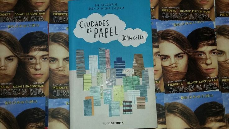 """Ciudades de Papel"" (Spanish Version) escrito por John Green:"
