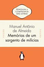 MEMÓRIAS DE UM SARGENTO DE MILÍCIAS - Manuel Antônio de Almeida - Companhia das Letras