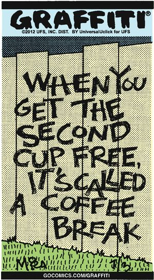 """It's technically not a """"Coffee Break"""" unless you get the 2nd cup Free..."""