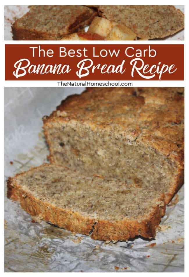 The Best Low Carb Banana Bread Recipe The Natural Homeschool Recipe Keto Banana Bread Banana Bread Banana Bread Recipes