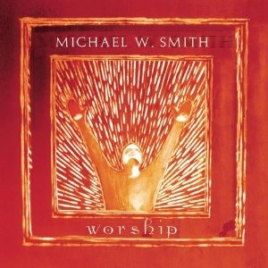 Michael W. Smith  Worship. Just put this cd on my ipod. I forgot how great it is!