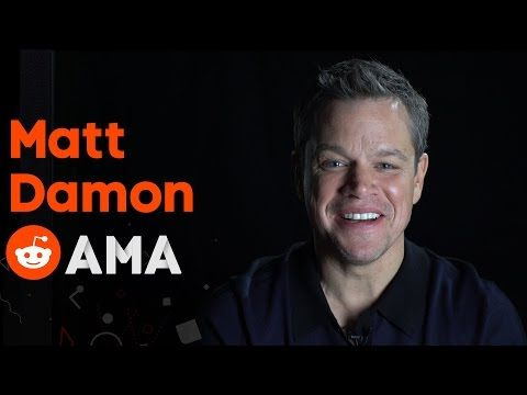 Matt Damon Reddit AMA - YouTube ~ Excellent advice in the beginning