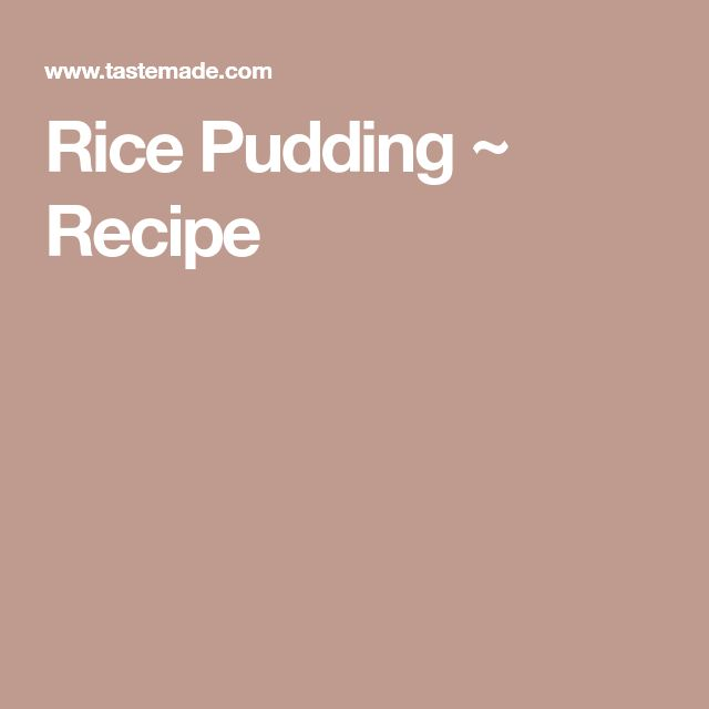 Rice Pudding ~ Recipe