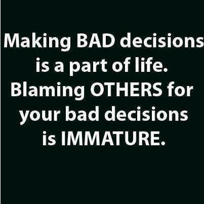 Stop blaming others for what you do