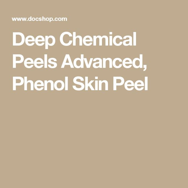 Deep Chemical Peels Advanced, Phenol Skin Peel