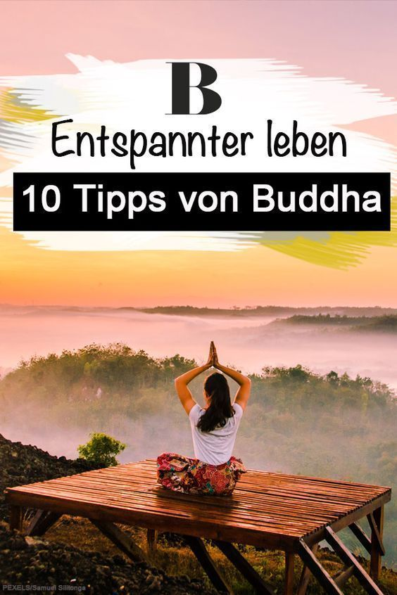 Entspannen und loslassen: Endlich entspannt leben – diese 10 Tipps haben wir von Buddha