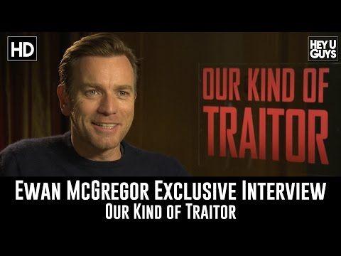 Exclusive Interview: Ewan McGregor on spy thriller Our Kind of Traitor - HeyUGuys
