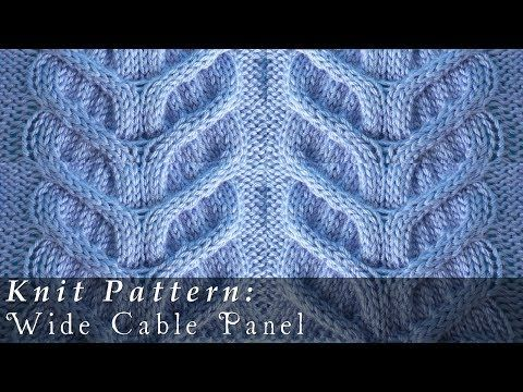▶ Wide Cable Panel | Pattern { Knit } - YouTube