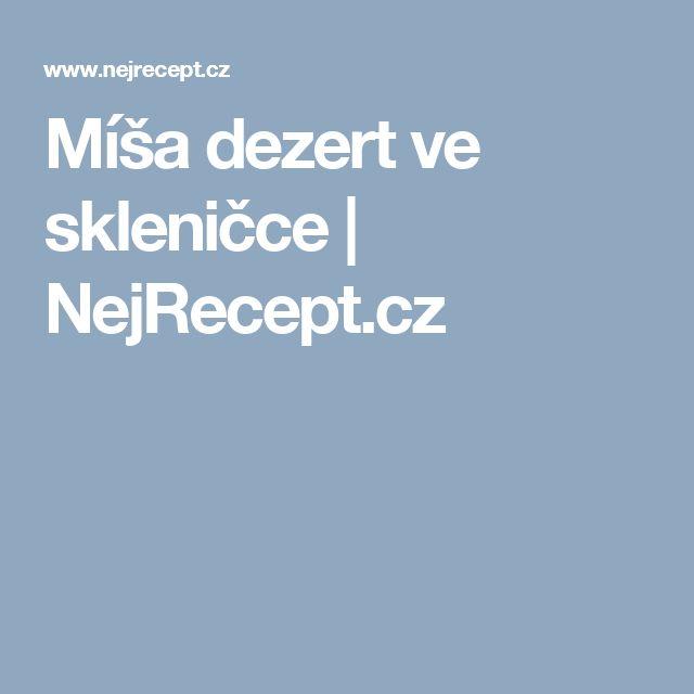 Míša dezert ve skleničce | NejRecept.cz