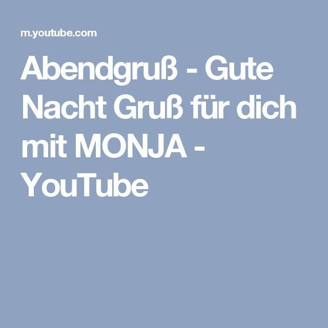 Abendgruß - Gute Nacht Gruß für dich  mit MONJA - YouTube