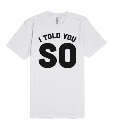For when you're always right (DUH): | 27 Tees That Are Mean So You Don't Have To Be