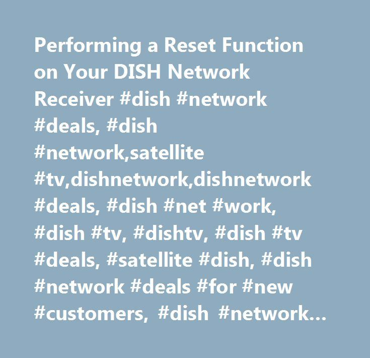 Performing a Reset Function on Your DISH Network Receiver #dish #network #deals, #dish #network,satellite #tv,dishnetwork,dishnetwork #deals, #dish #net #work, #dish #tv, #dishtv, #dish #tv #deals, #satellite #dish, #dish #network #deals #for #new #customers, #dish #network #new #customers, #dish #network #chinese, #dish #network #russian, #dish #network #arabic, #dish #network #south #asian…