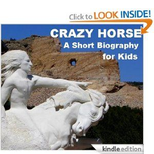 Crazy Horse - A Short Biography for Kids by Jonathan Madden. $3.54. Publisher: Shamrock Eden Publishing (December 25, 2010). 6 pages. A very short biography of the great Lakota chief, Crazy Horse, for kids. This is more a summary of the major highlights in the life of Crazy Horse than anything even approaching a thorough biography. Show more Show less