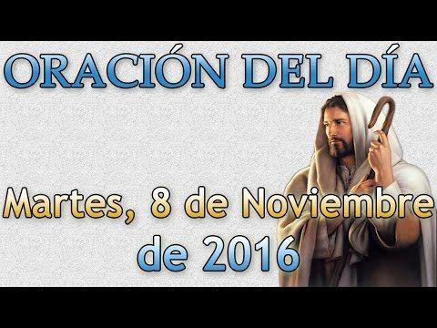 Oración del día (Martes, 8 de Noviembre de 2016) - YouTube