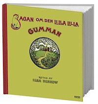 """Sagan om den lilla lilla gumman - Elsa Beskow """"1897 gavs bilderboken Sagan om den lilla lilla gumman ut för första gången. Den var en av de allra första helsvenska bilderböckerna, och bygger på en folkliga ramsa. Ramsan skrevs ner och illustrerades av Elsa Beskow, som då var en okänd 23-årig konstnär."""""""