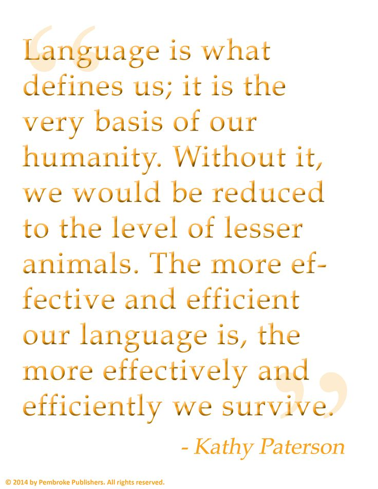 """Language is what defines us...."" - Kathy Paterson"
