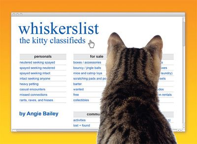 whiskerslist: the kitty classifieds by Angie Bailey. Humor. A parody of cats and Craigslist. When the humans are away, the cats will play ... online.