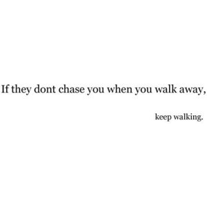 yea, my man always chases after me =]