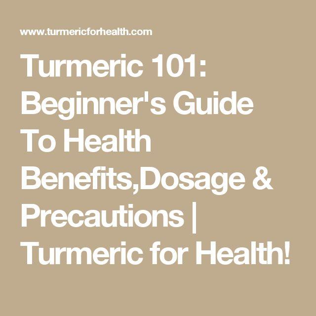 Turmeric 101: Beginner's Guide To Health Benefits,Dosage & Precautions | Turmeric for Health!