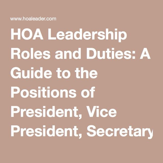 hoa leadership roles and duties  a guide to the positions