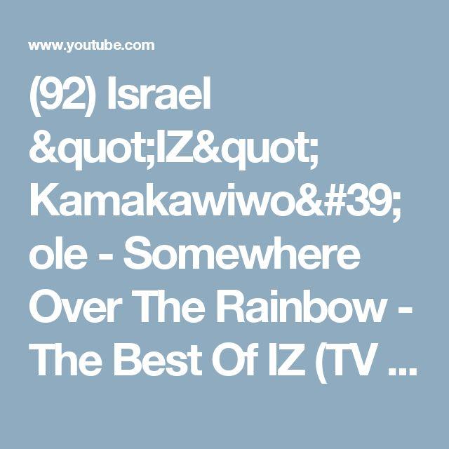 "(92) Israel ""IZ"" Kamakawiwo'ole - Somewhere Over The Rainbow - The Best Of IZ (TV Spot Austria) - YouTube"