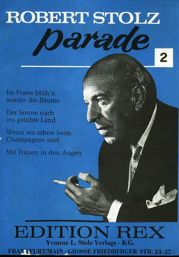 ROBERT STOLZ - PARADE 2 - SONGBOOK - DER SONNE NACH INS GELOBTE LAND - 1941-67